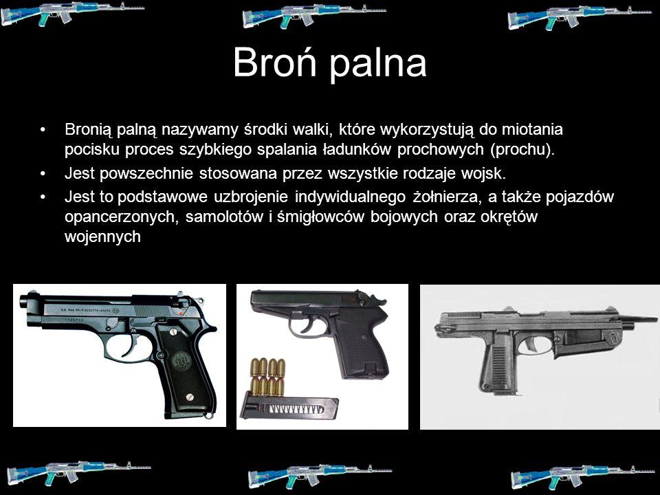 Broń palna Bronią palną nazywamy środki walki, które wykorzystują do miotania pocisku proces szybkiego spalania ładunków prochowych (prochu).