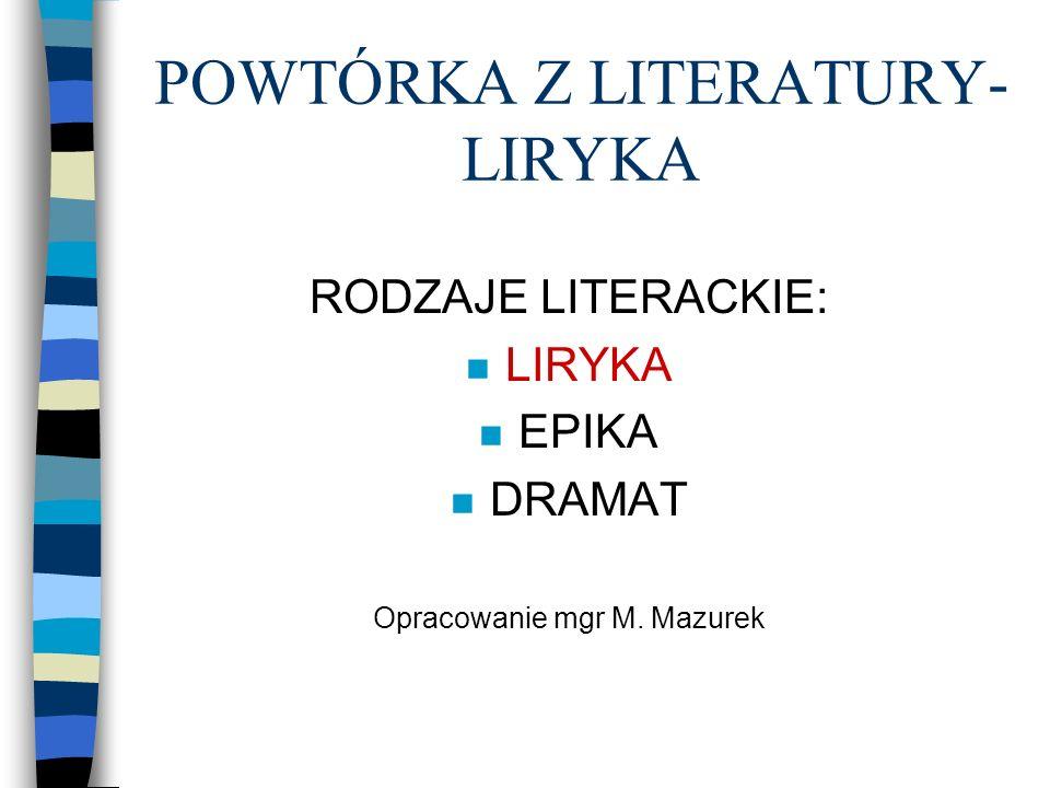 POWTÓRKA Z LITERATURY- LIRYKA