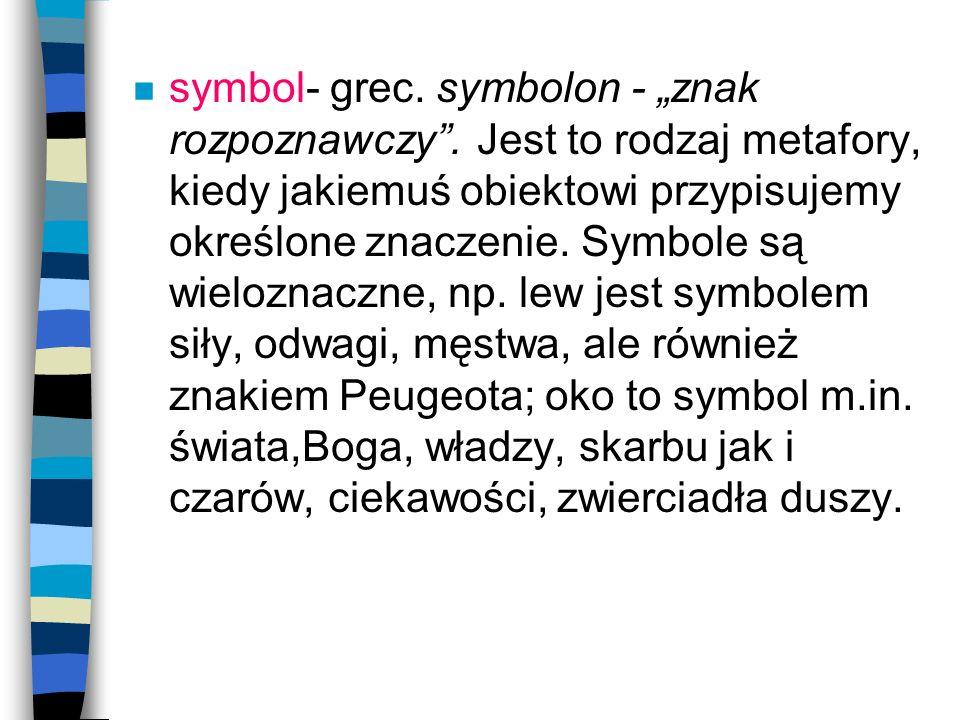"symbol- grec. symbolon - ""znak rozpoznawczy"