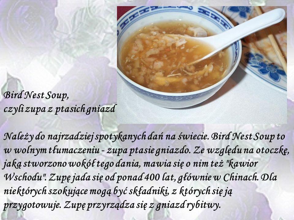 Bird Nest Soup, czyli zupa z ptasich gniazd.