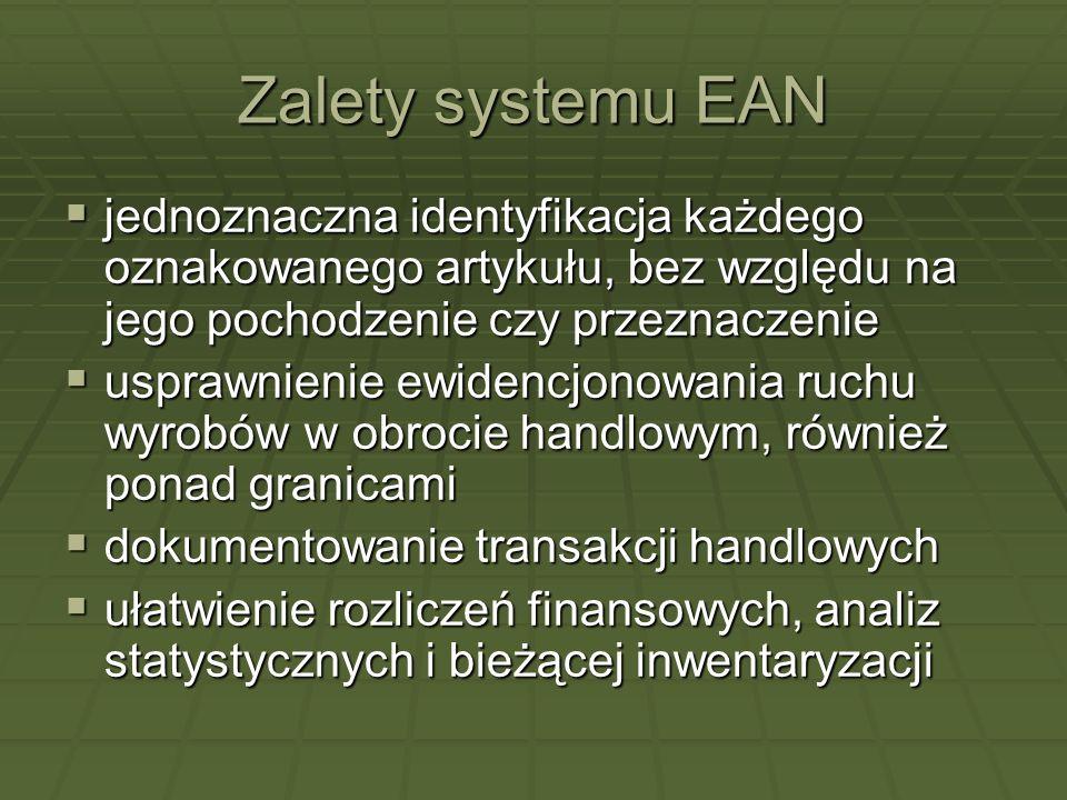 Zalety systemu EAN jednoznaczna identyfikacja każdego oznakowanego artykułu, bez względu na jego pochodzenie czy przeznaczenie.