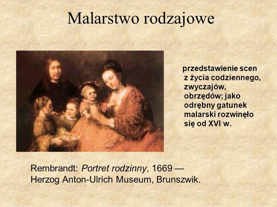 Malarstwo rodzajoweprzedstawienie scen z życia codziennego, zwyczajów, obrzędów; jako odrębny gatunek malarski rozwinęło się od XVI w.