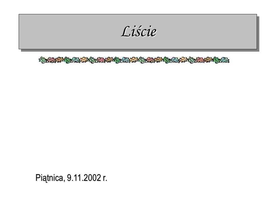 Liście Piątnica, 9.11.2002 r.
