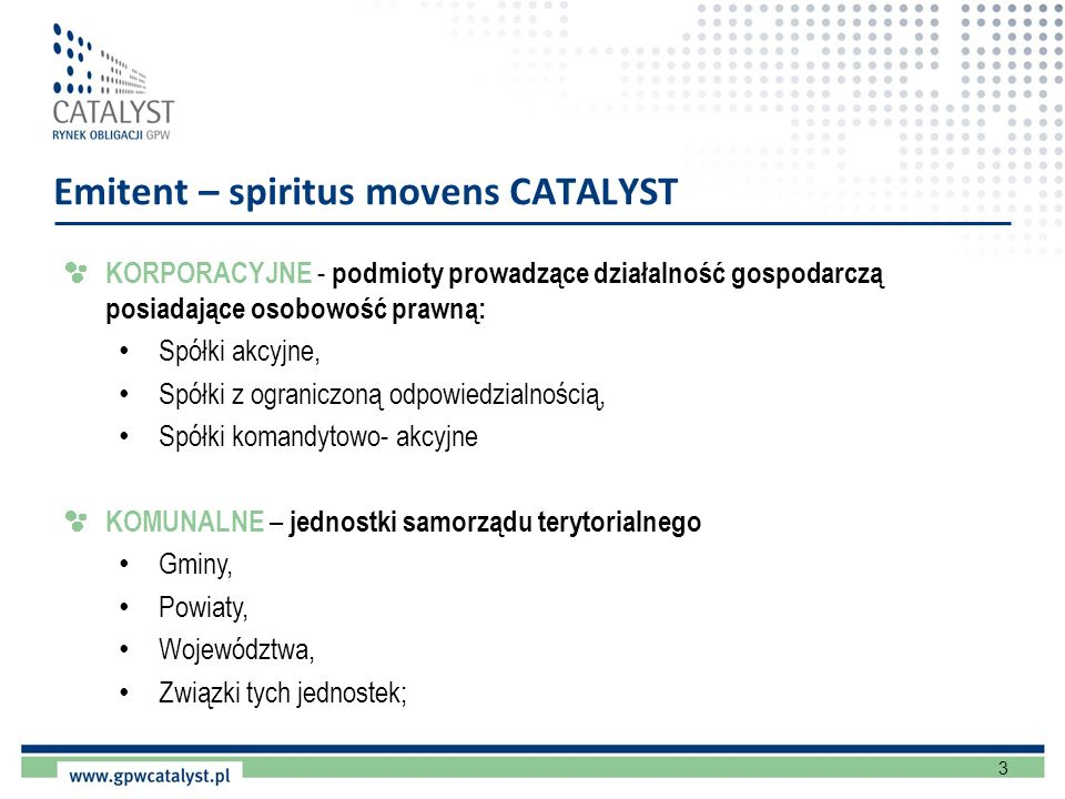Emitent – spiritus movens CATALYST