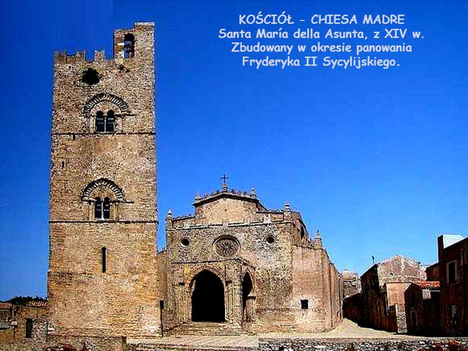 Santa María della Asunta, z XIV w. Zbudowany w okresie panowania