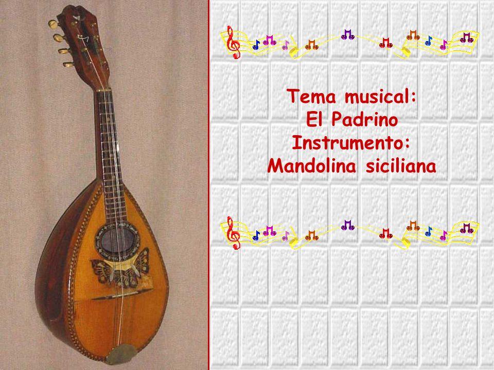 Tema musical: El Padrino Instrumento: Mandolina siciliana