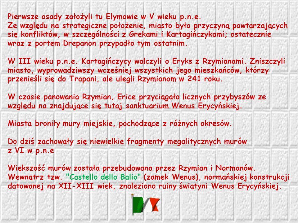 Pierwsze osady założyli tu Elymowie w V wieku p.n.e.