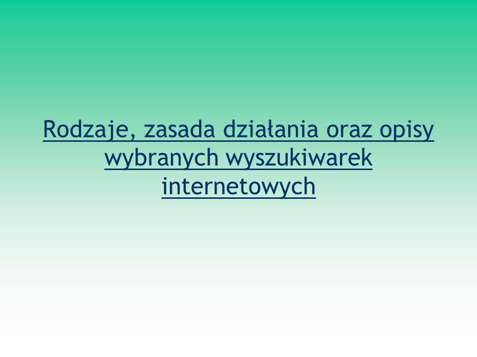 Rodzaje, zasada działania oraz opisy wybranych wyszukiwarek internetowych