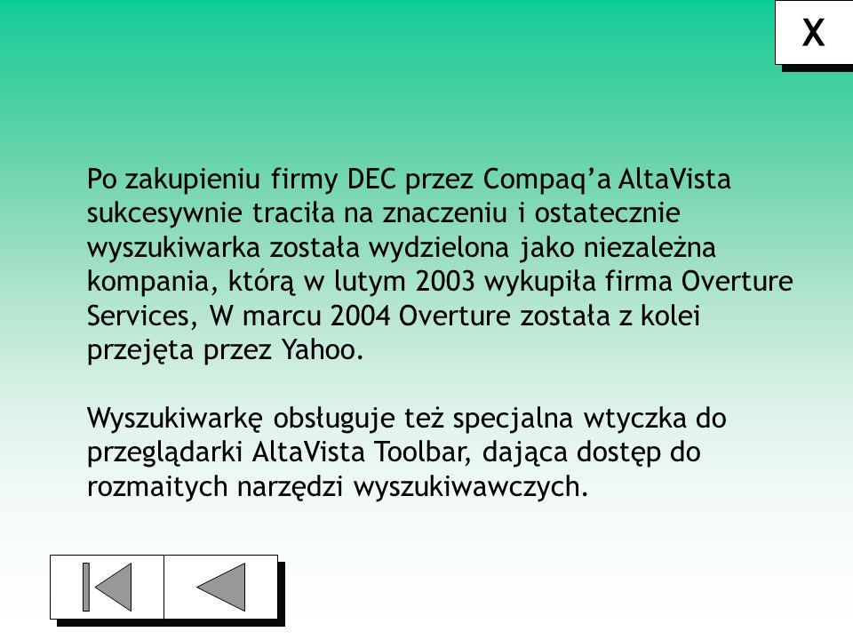 X Po zakupieniu firmy DEC przez Compaq'a AltaVista