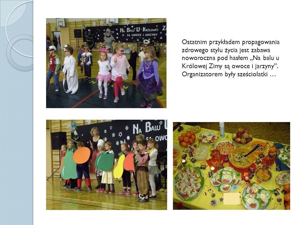 """Ostatnim przykładem propagowania zdrowego stylu życia jest zabawa noworoczna pod hasłem """"Na balu u Królowej Zimy są owoce i jarzyny ."""