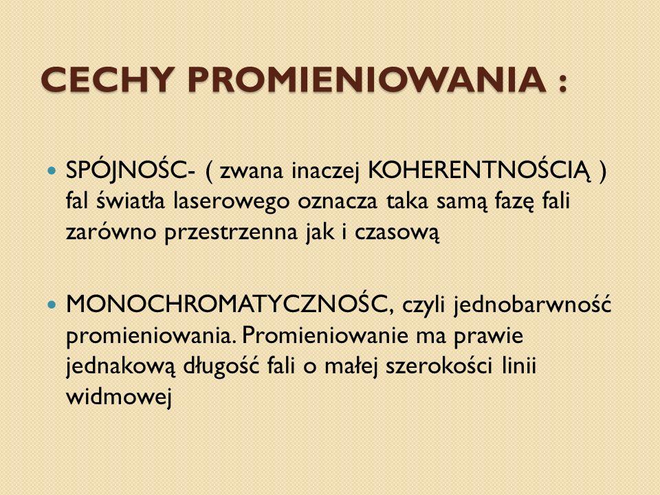 CECHY PROMIENIOWANIA :