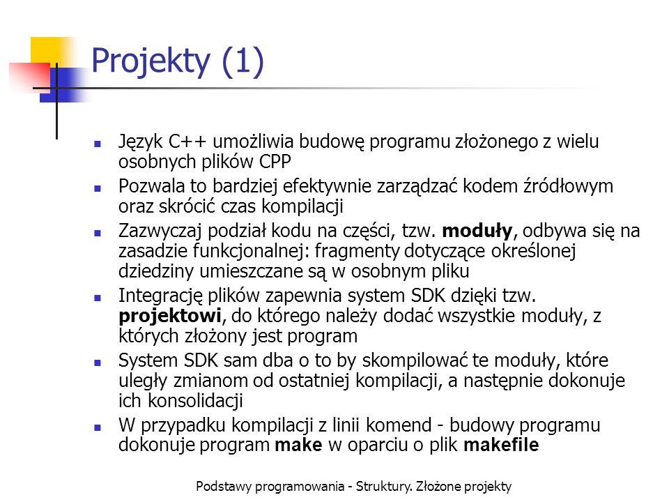 Podstawy programowania - Struktury. Złożone projekty