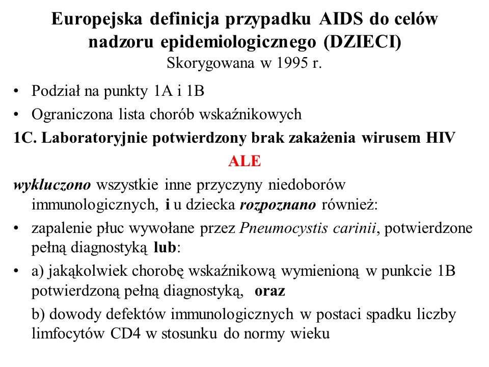 Europejska definicja przypadku AIDS do celów nadzoru epidemiologicznego (DZIECI) Skorygowana w 1995 r.