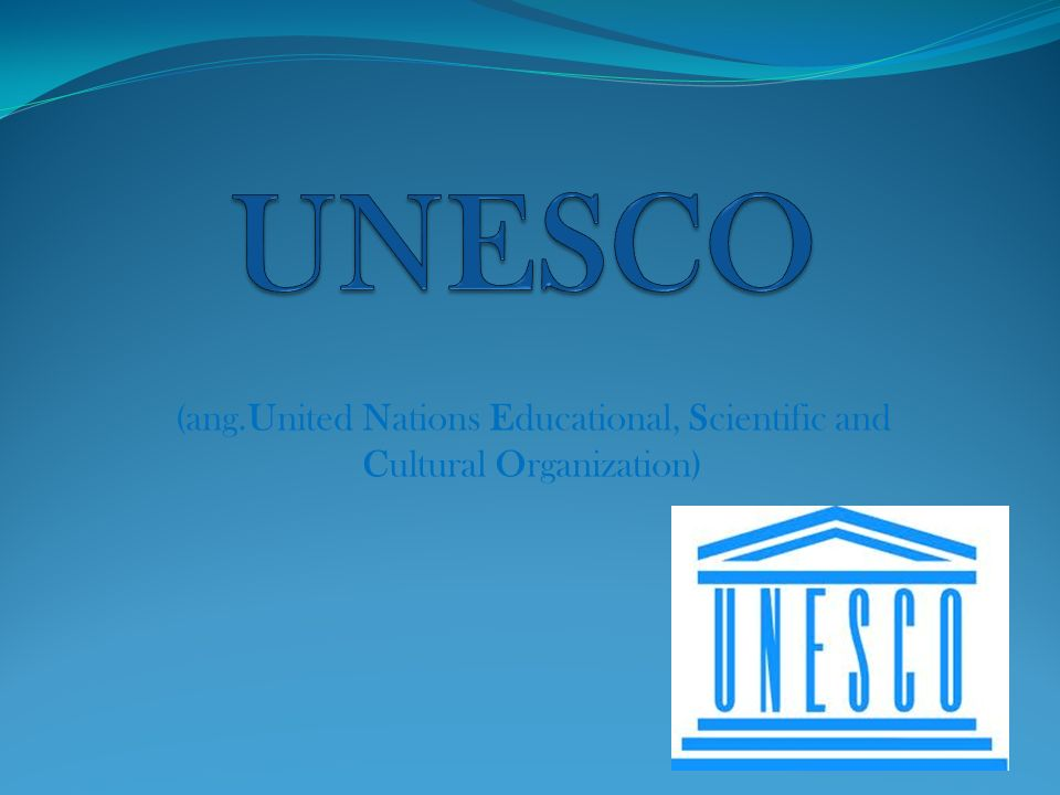 (ang.United Nations Educational, Scientific and Cultural Organization)