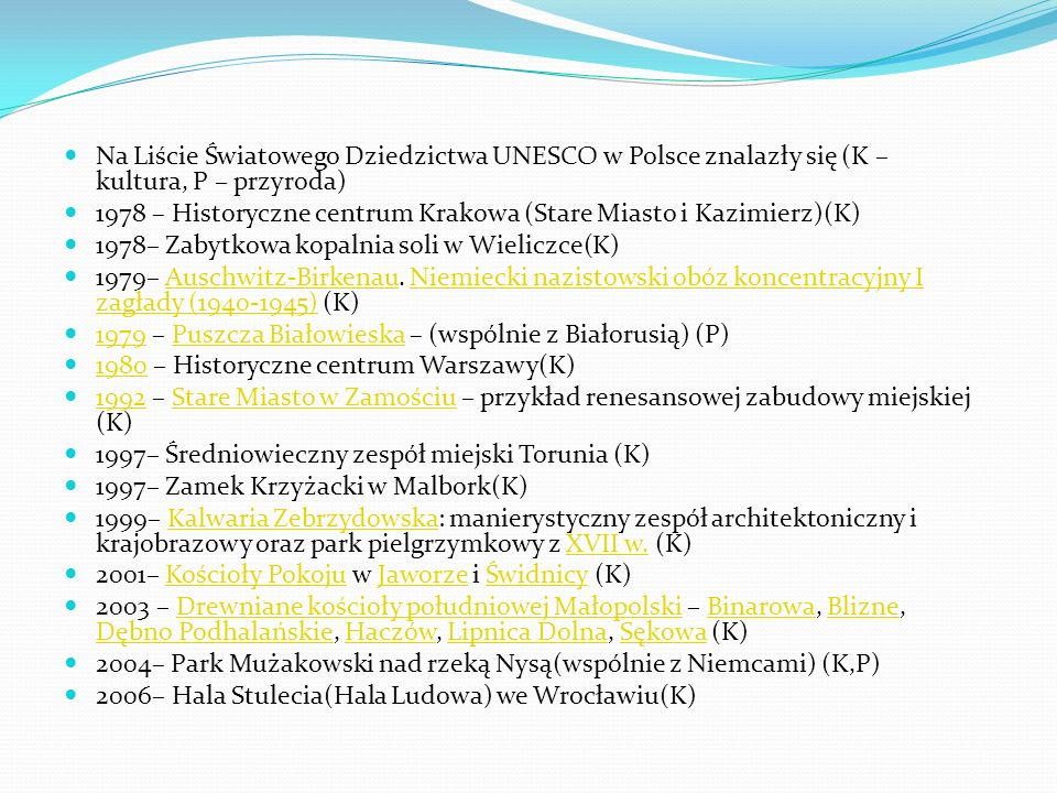 Na Liście Światowego Dziedzictwa UNESCO w Polsce znalazły się (K – kultura, P – przyroda)