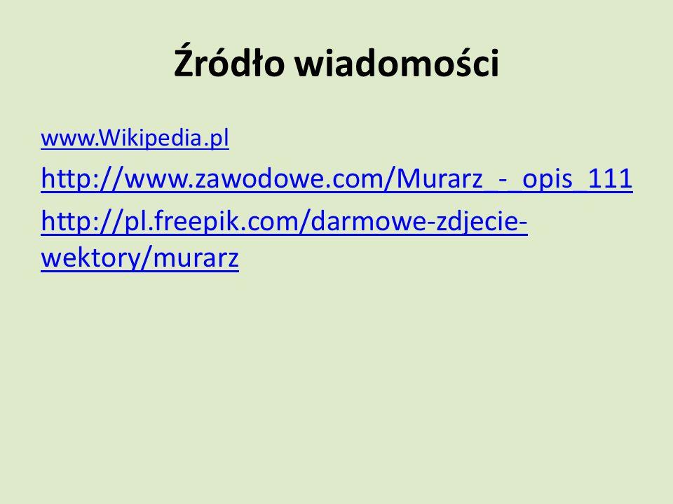 Źródło wiadomości http://www.zawodowe.com/Murarz_-_opis_111