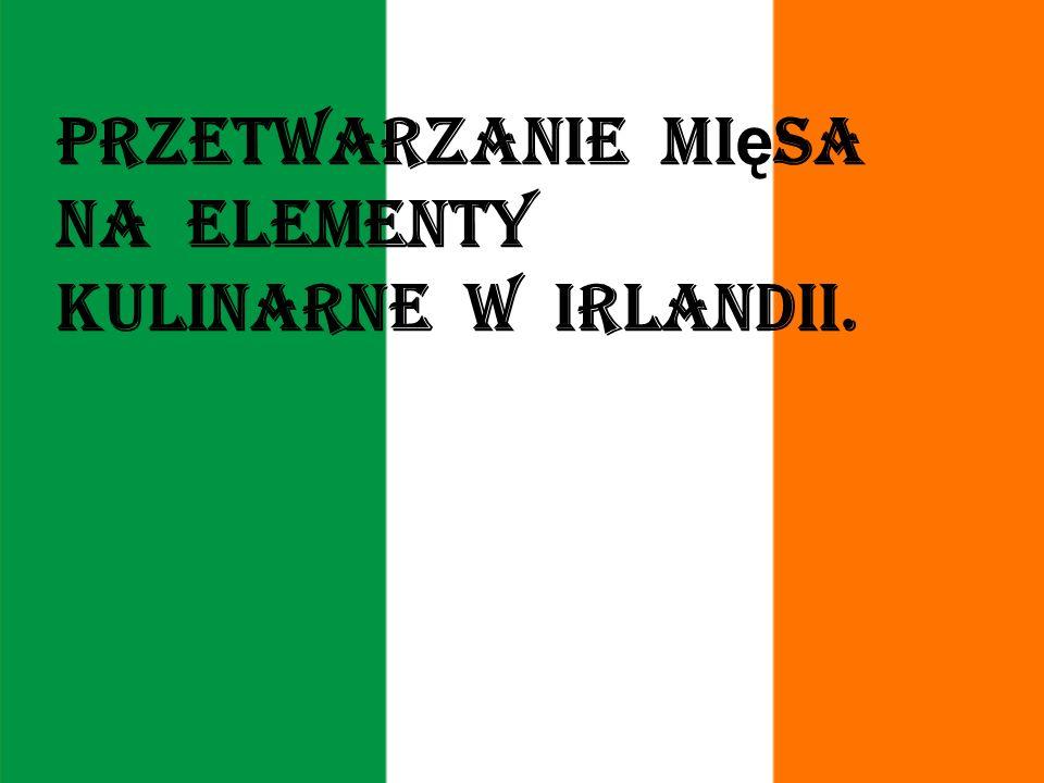 Przetwarzanie mięsa na elementy kulinarne w Irlandii.