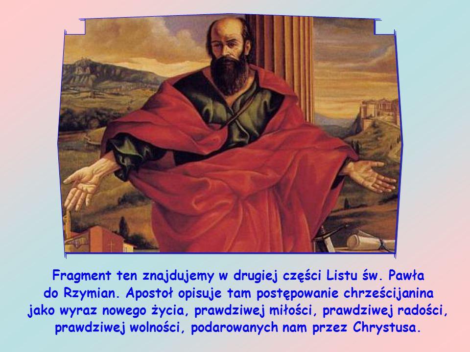 Fragment ten znajdujemy w drugiej części Listu św. Pawła do Rzymian