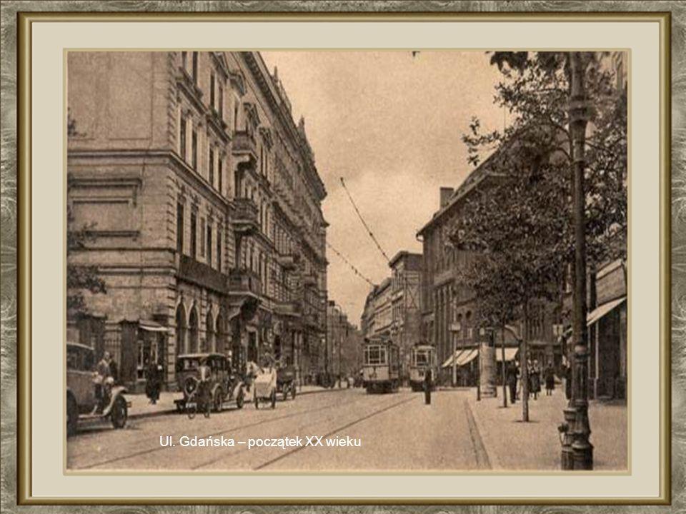 Ul. Gdańska – początek XX wieku