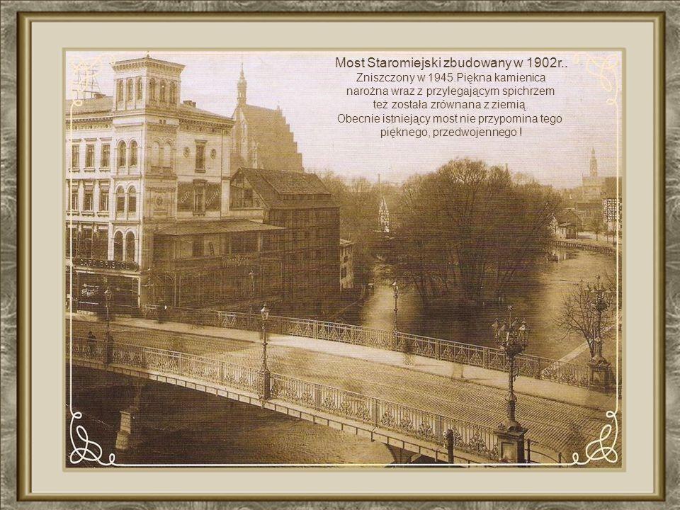 Most Staromiejski zbudowany w 1902r..