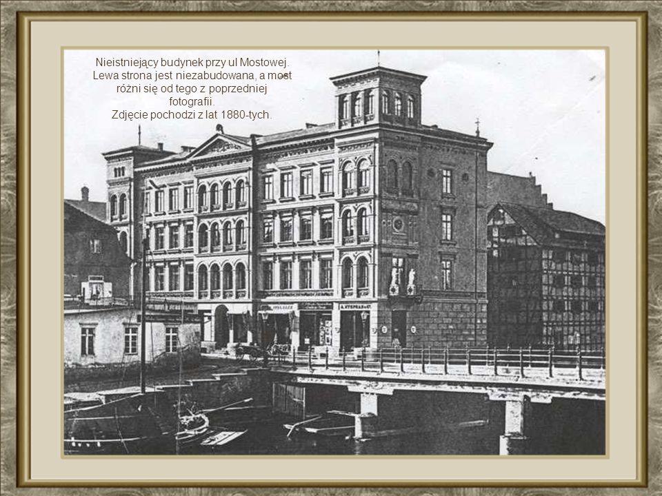 Nieistniejący budynek przy ul Mostowej.