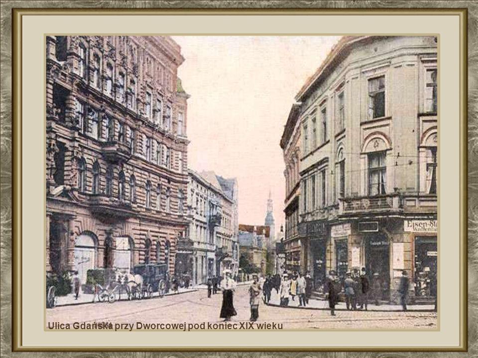 Ulica Gdańska przy Dworcowej pod koniec XIX wieku