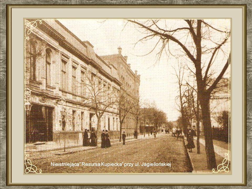 Nieistniejąca Resursa Kupiecka przy ul. Jagiellońskiej