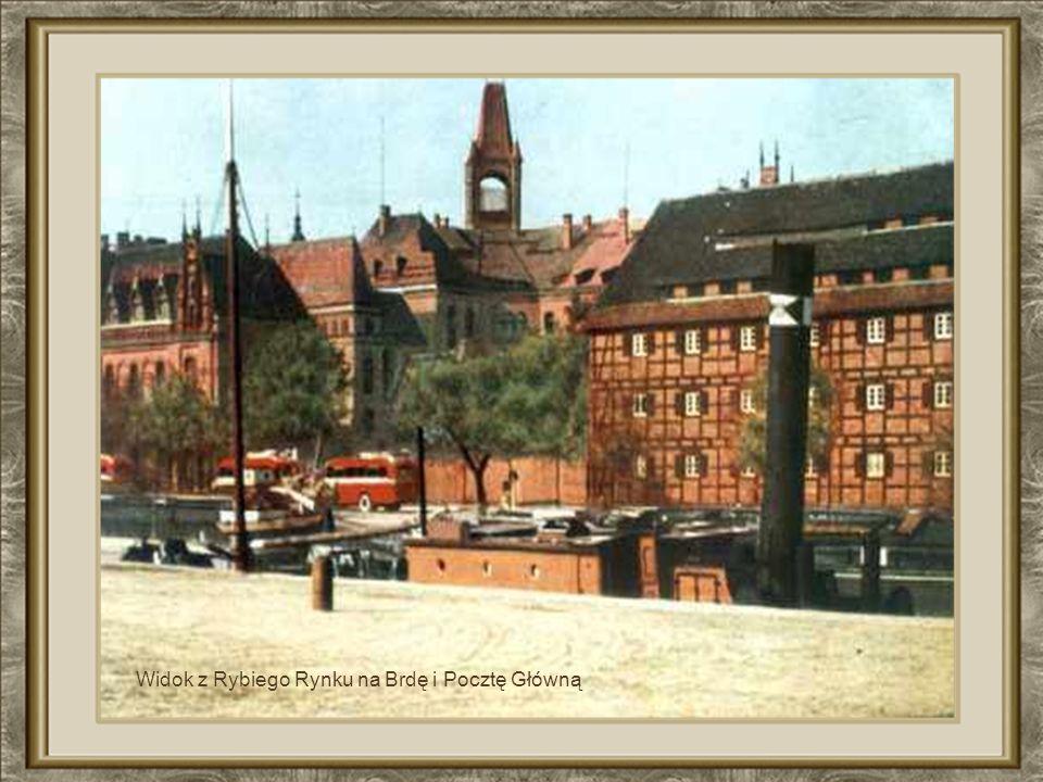 Widok z Rybiego Rynku na Brdę i Pocztę Główną