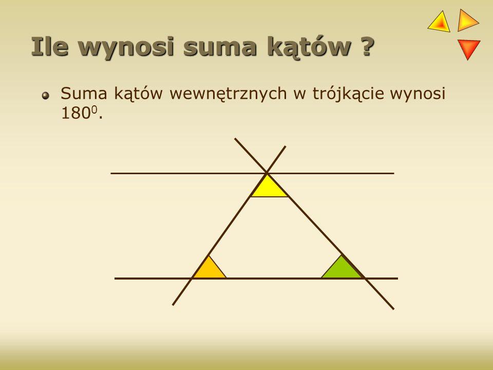 Ile wynosi suma kątów Suma kątów wewnętrznych w trójkącie wynosi 1800.