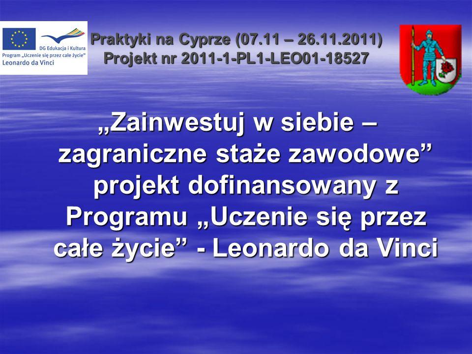 Praktyki na Cyprze (07.11 – 26.11.2011) Projekt nr 2011-1-PL1-LEO01-18527