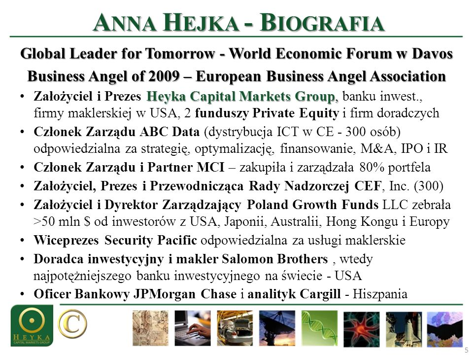 Anna Hejka - Biografia Global Leader for Tomorrow - World Economic Forum w Davos. Business Angel of 2009 – European Business Angel Association.