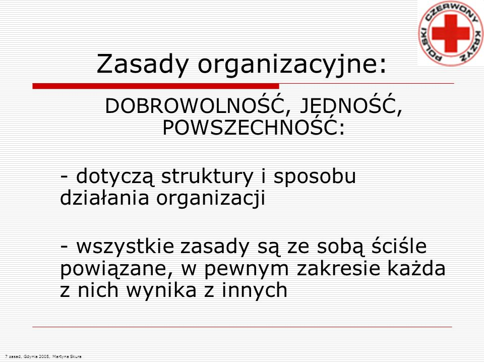 Zasady organizacyjne: