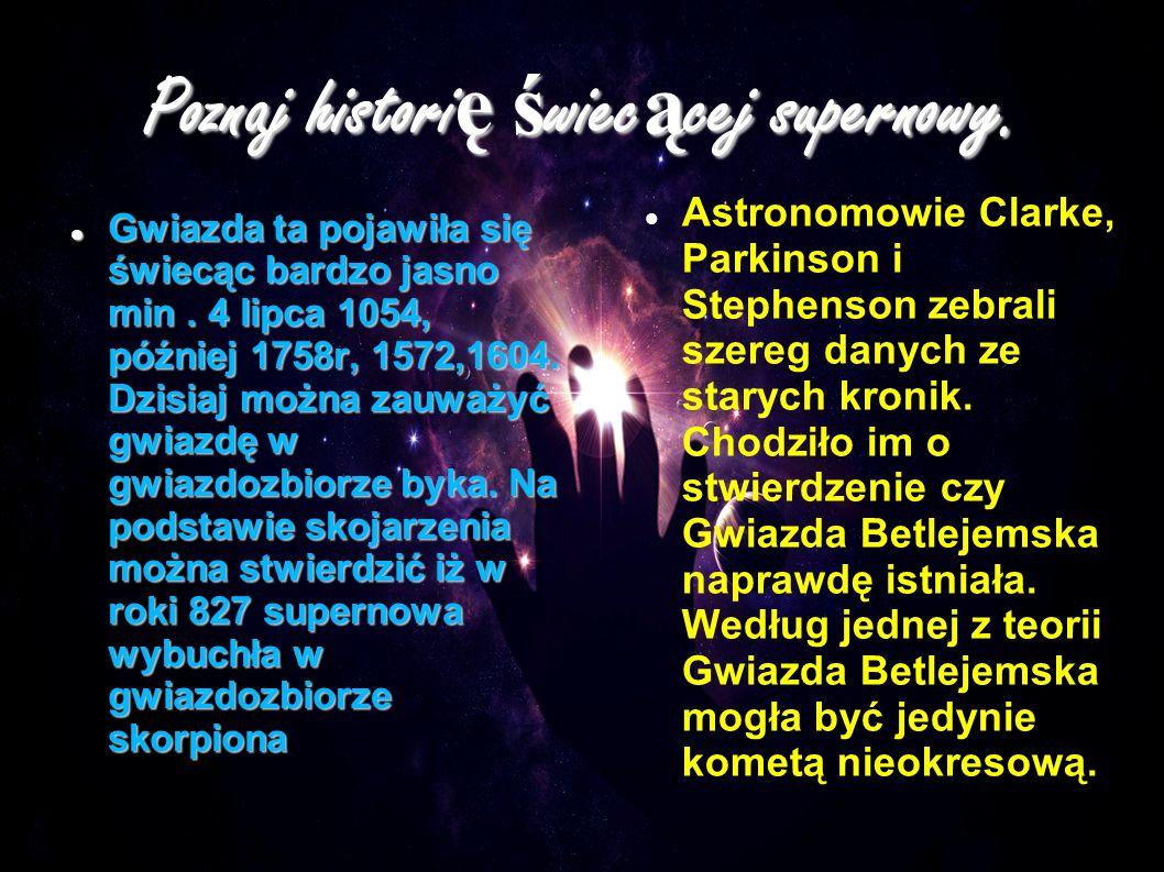 Poznaj historię świecącej supernowy.
