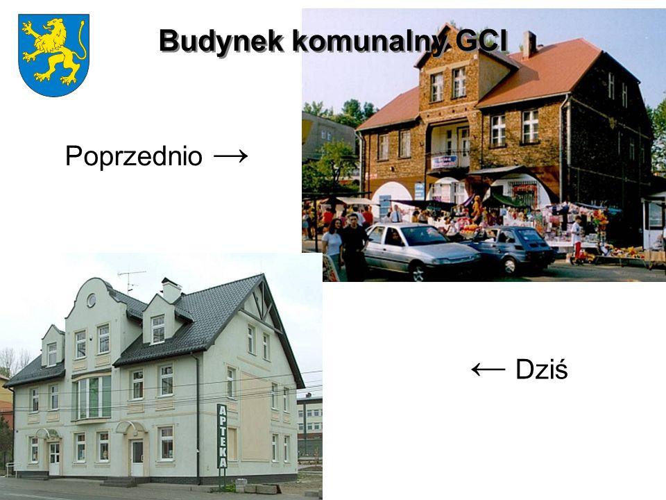 Budynek komunalny GCI Poprzednio → ← Dziś