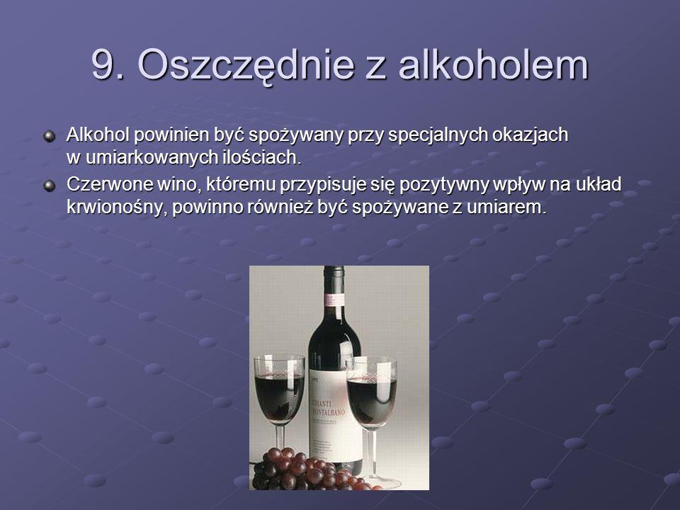 9. Oszczędnie z alkoholem