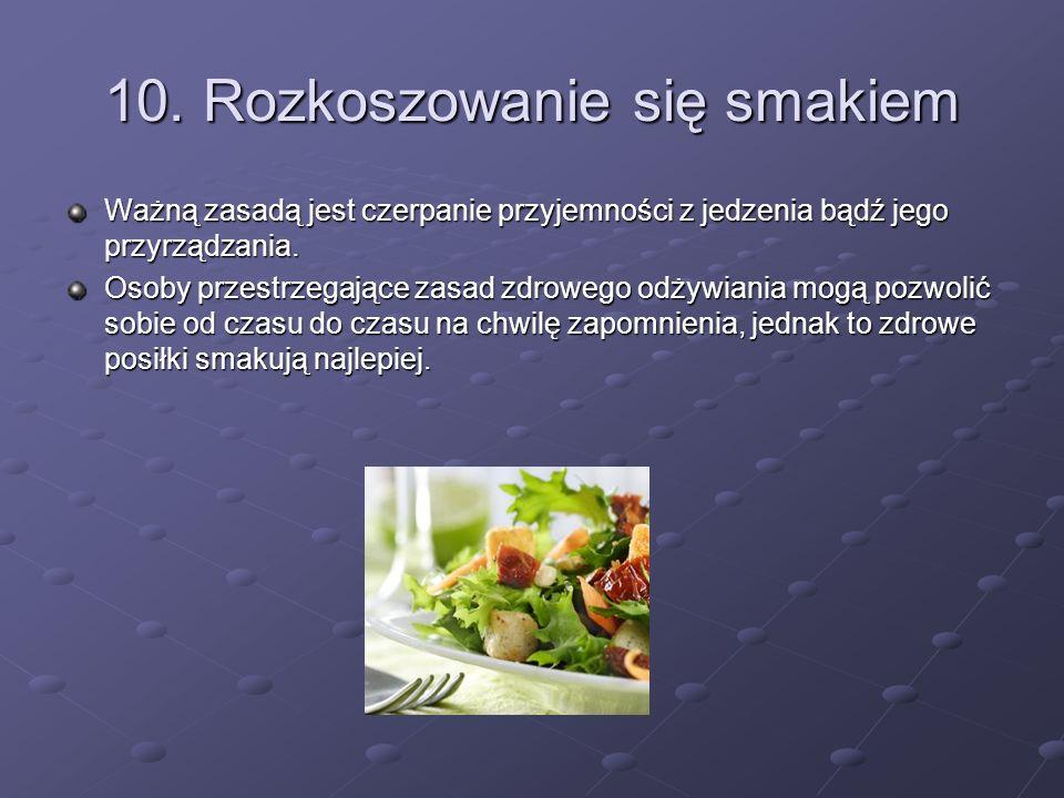 10. Rozkoszowanie się smakiem