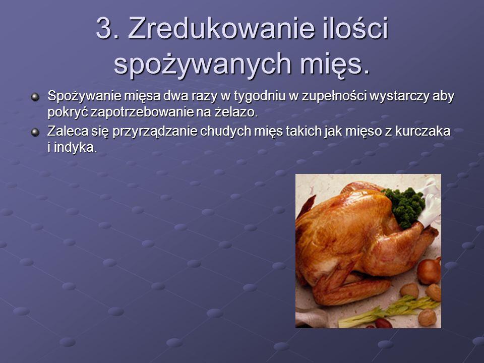 3. Zredukowanie ilości spożywanych mięs.