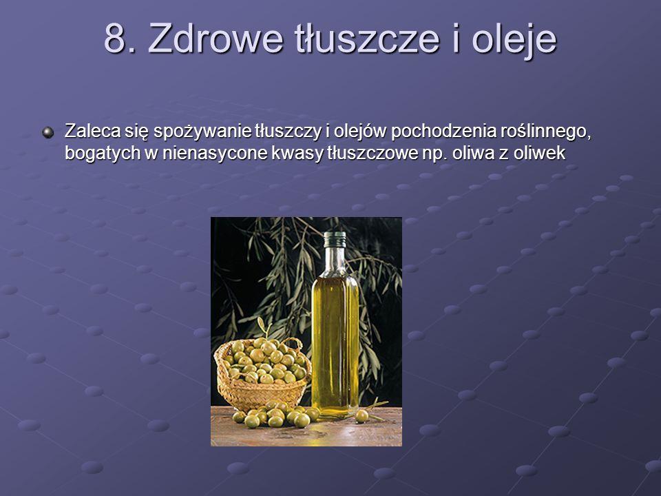 8. Zdrowe tłuszcze i oleje
