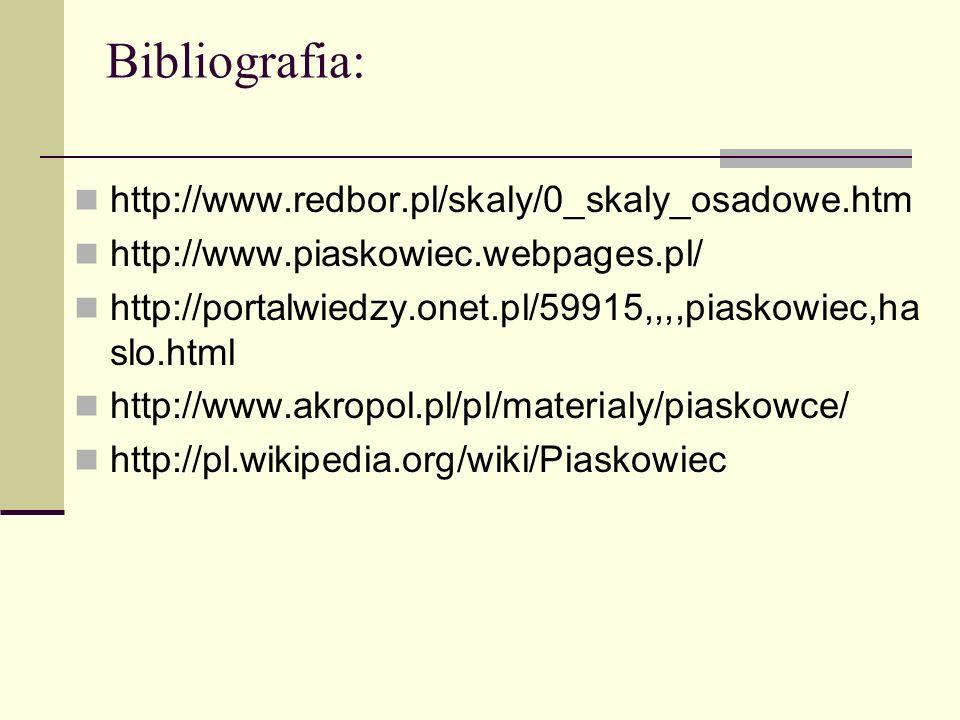 Bibliografia: http://www.redbor.pl/skaly/0_skaly_osadowe.htm