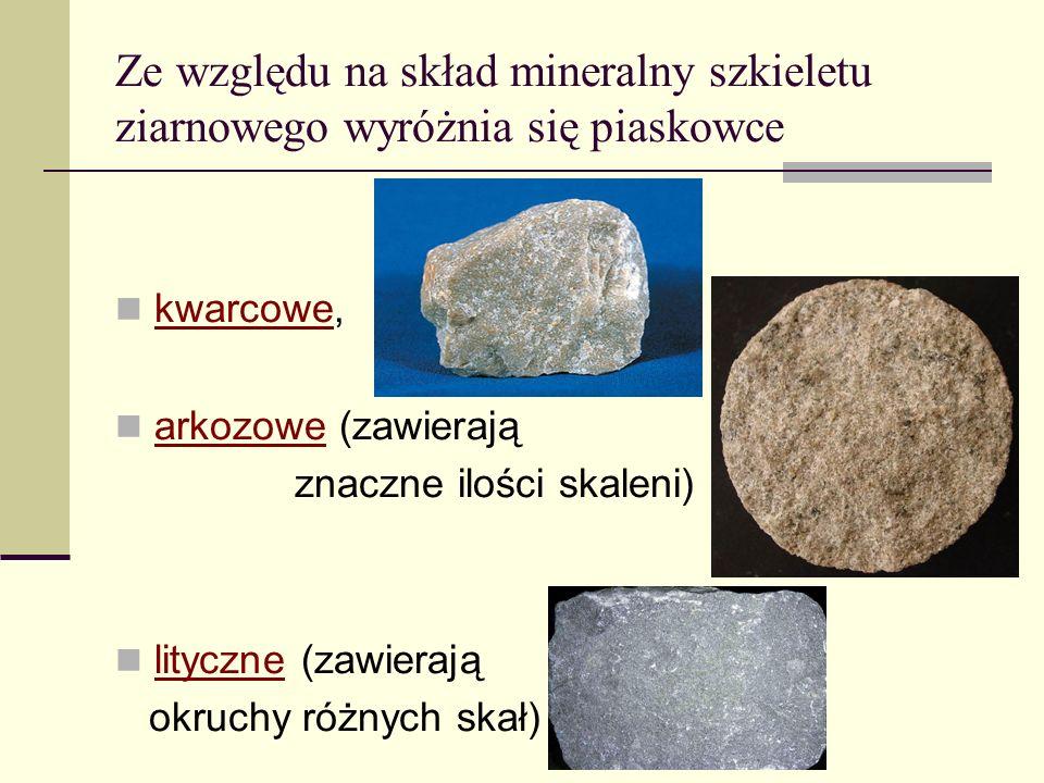 Ze względu na skład mineralny szkieletu ziarnowego wyróżnia się piaskowce