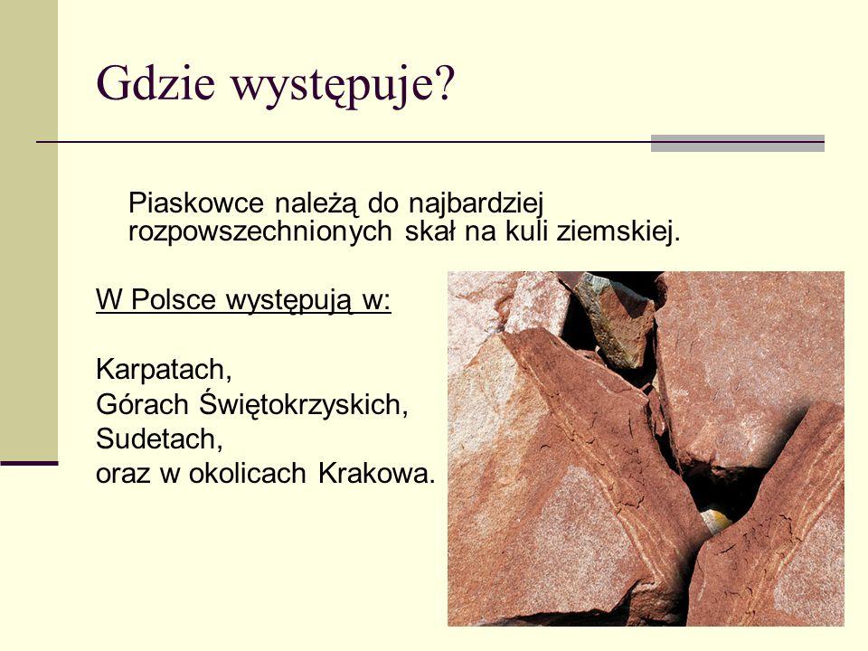 Gdzie występuje Piaskowce należą do najbardziej rozpowszechnionych skał na kuli ziemskiej. W Polsce występują w: