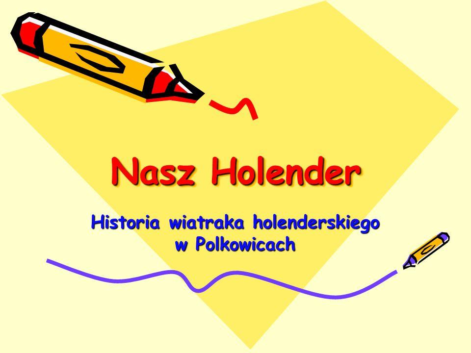 Historia wiatraka holenderskiego w Polkowicach