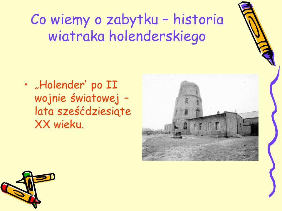 Co wiemy o zabytku – historia wiatraka holenderskiego