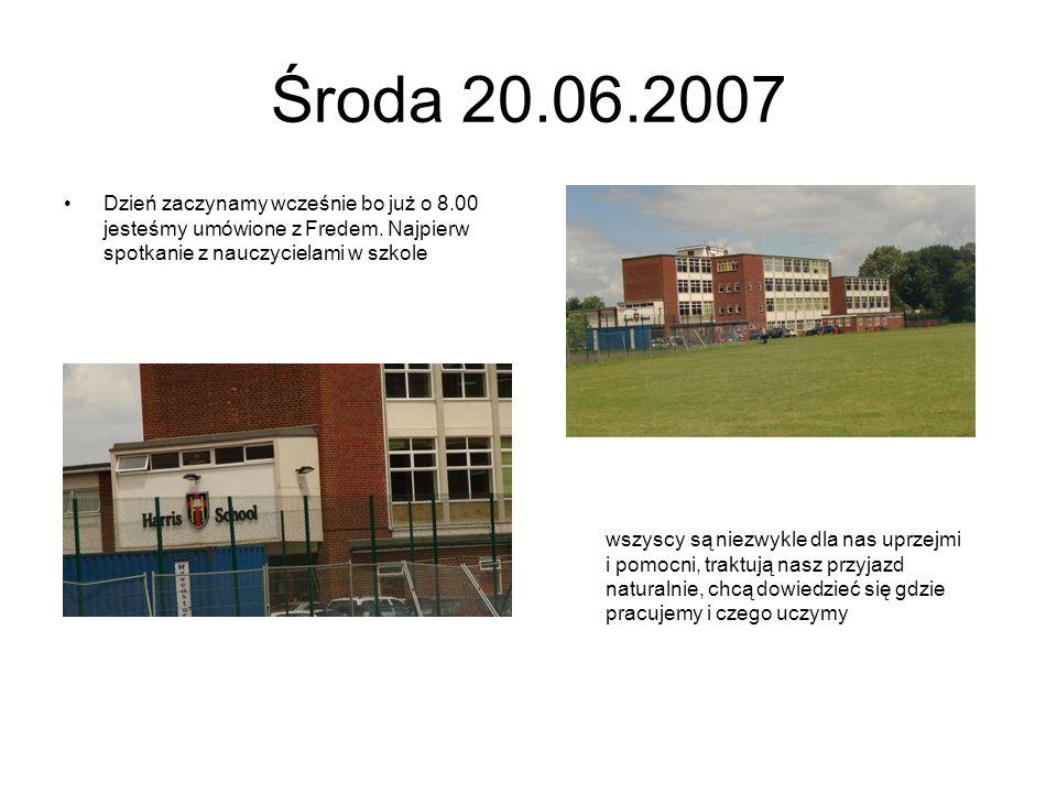 Środa 20.06.2007 Dzień zaczynamy wcześnie bo już o 8.00 jesteśmy umówione z Fredem. Najpierw spotkanie z nauczycielami w szkole.