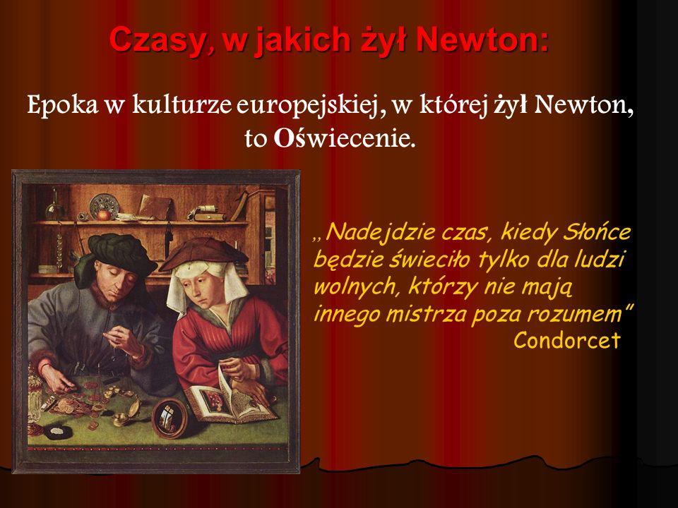 Epoka w kulturze europejskiej, w której żył Newton, to Oświecenie.