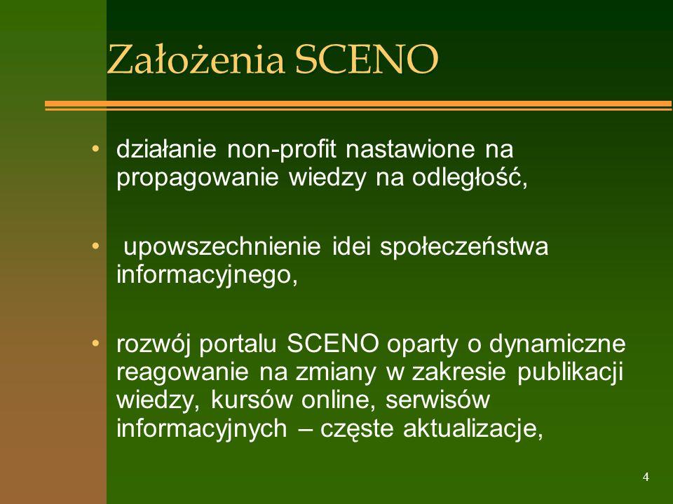 Założenia SCENO działanie non-profit nastawione na propagowanie wiedzy na odległość, upowszechnienie idei społeczeństwa informacyjnego,