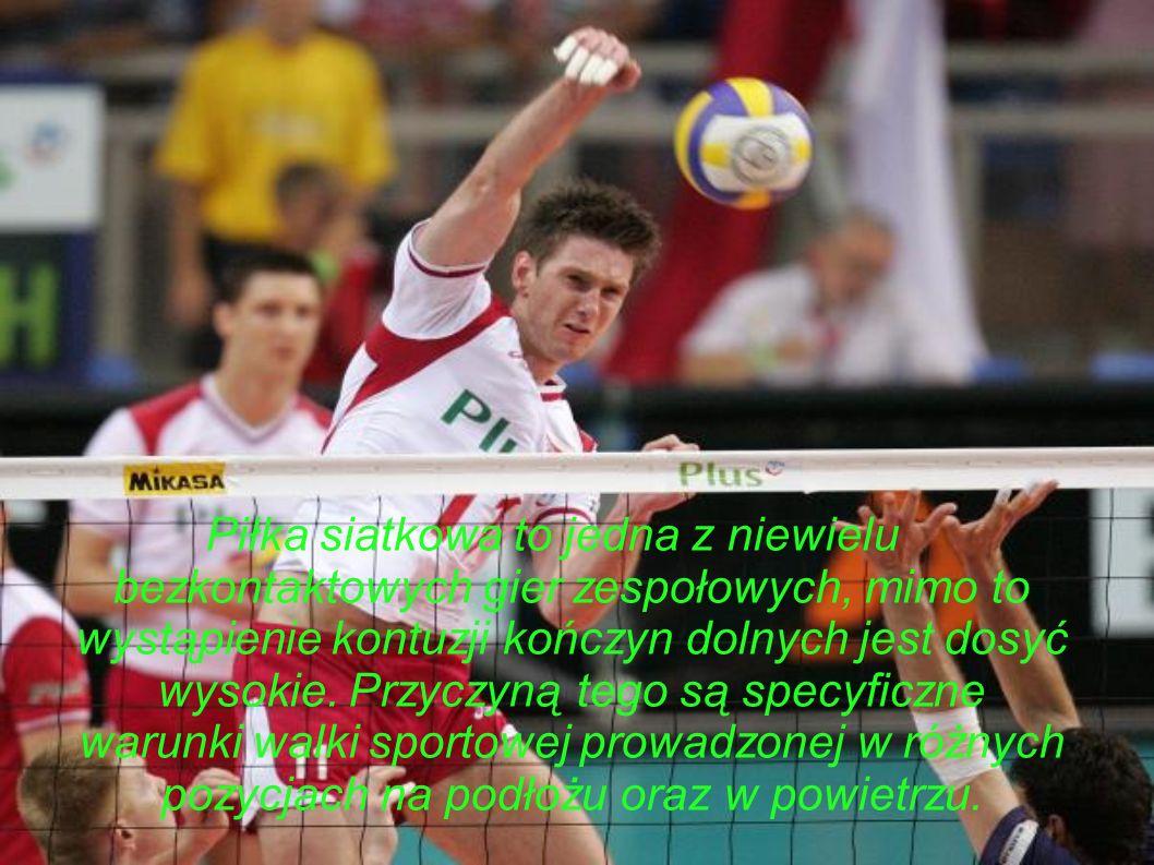 Piłka siatkowa to jedna z niewielu bezkontaktowych gier zespołowych, mimo to wystąpienie kontuzji kończyn dolnych jest dosyć wysokie.