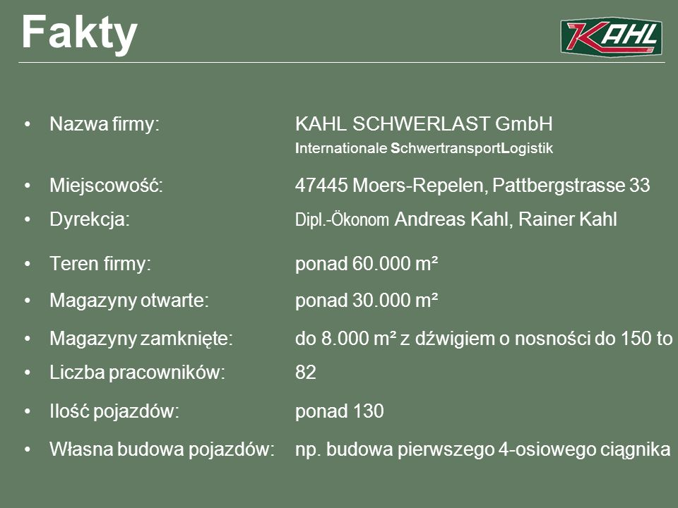Fakty Nazwa firmy: KAHL SCHWERLAST GmbH