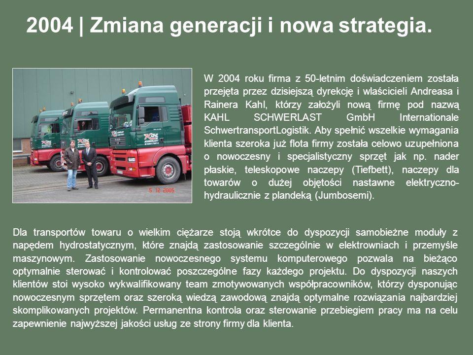 2004 | Zmiana generacji i nowa strategia.