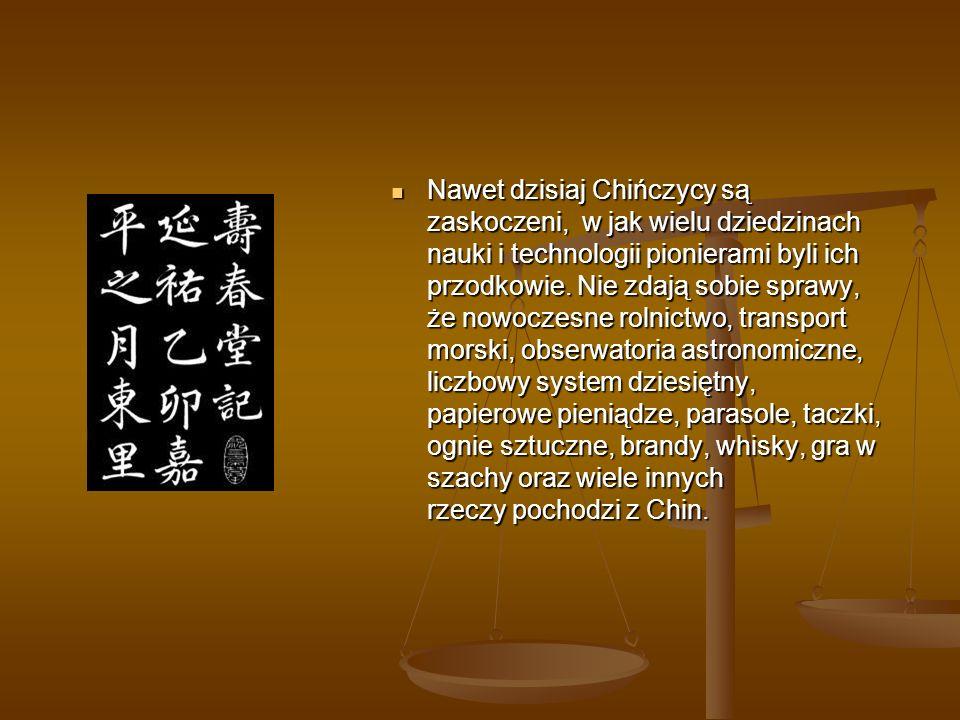Nawet dzisiaj Chińczycy są zaskoczeni, w jak wielu dziedzinach nauki i technologii pionierami byli ich przodkowie.
